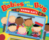 The Babies on the Bus by Karen Katz