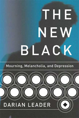 The New Black: Mourning, Melancholia, and Depression