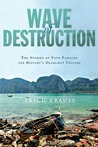 Wave of Destruction: The Stories of Four Families and History's Deadliest Tsunami
