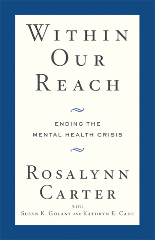 Within Our Reach: Ending the Mental Health Crisis