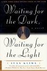 Waiting for the Dark, Waiting for the Light