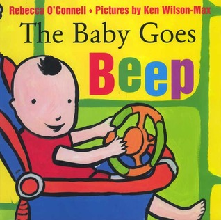 The Baby Goes Beep by Rebecca O'Connell
