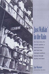 Just Walkin' in the Rain: The True Story of the Prisonaires: the Convict Pioneers of R & B and Rock & Roll