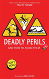 Deadly Perils: And How to Avoid Them