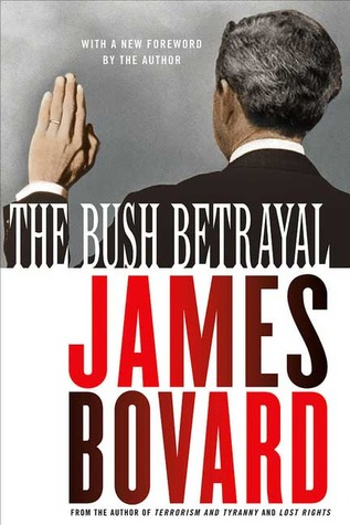 The Bush Betrayal by James Bovard