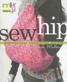 Sew Hip: Sewing 101 DVD - Easy Step-By-Step Instructions - Unmistakably You Projects [With CD]
