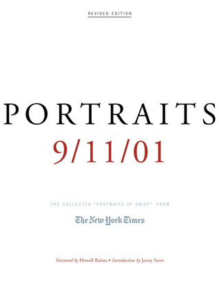 "Portraits: 9/11/01: The Collected ""Portraits of Grief"" from The New York Times"