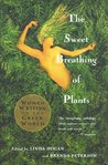 The Sweet Breathing of Plants: Women Writing on the Green World