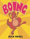 Boing! by Nick Bruel