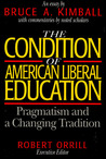 The Condition of American Liberal Education: Pragmatism and a Changing Tradition