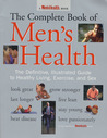 The Complete Book of Men's Health: The Definitive, Illustrated Guide to Healthy Living, Exercise, and Sex