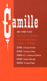 Camille and Other Plays: A Peculiar Position; The Glass of Water; La Dame aux Camélias; Olympe's Marriage; A Scrap of Paper