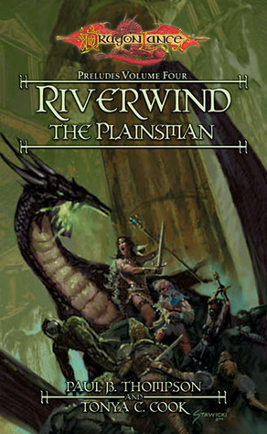Riverwind the Plainsman (Dragonlance: Preludes, #4; Preludes II, #1)