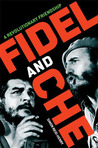Fidel and Che: A Revolutionary Friendship