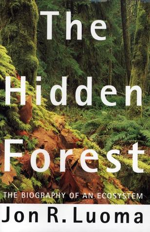 The Hidden Forest by Jon R. Luoma
