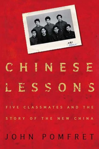 Chinese Lessons: Five Classmates and the Story of the New China