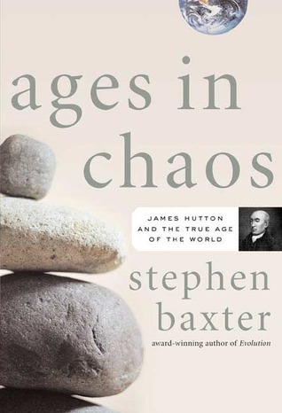 Ages in Chaos: James Hutton and the Discovery of Deep Time
