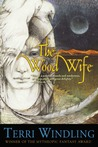 The Wood Wife (Brian Froud's Faerielands, #4)