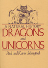 Dragons and Unicorns by Paul A. Johnsgard