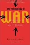 The Psychology of War: Comprehending Its Mystique and Its Madness