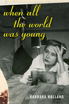When All the World Was Young by Barbara Holland