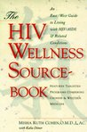 The HIV Wellness Sourcebook: An East/West Guide to Living with HIV/AIDS and Related Conditions