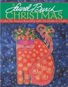 A Laurel Burch Christmas: Color the Season Beautiful with 25 Quilts and Crafts