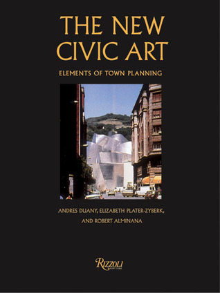 The New Civic Art by Andrés Duany