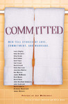 Committed: Men Tell Stories of Love, Commitment, and Marriage