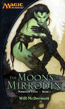 The Moons of Mirrodin (Magic: The Gathering, Mirrodin Cycle, #1)