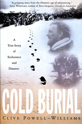 Cold Burial: A True Story of Endurance and Disaster