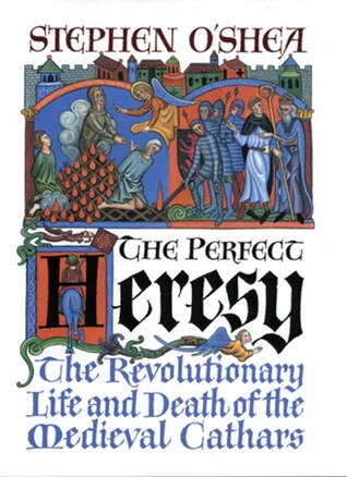 The Perfect Heresy by Stephen O'Shea
