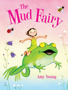 The Mud Fairy by Amy Young