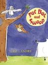 Fat Bat and Swoop (Early Chapter Books (Henry Holt & Company))