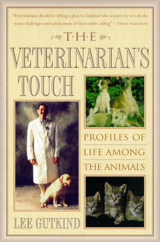 The Veterinarian's Touch: Profiles of Life Among Animals