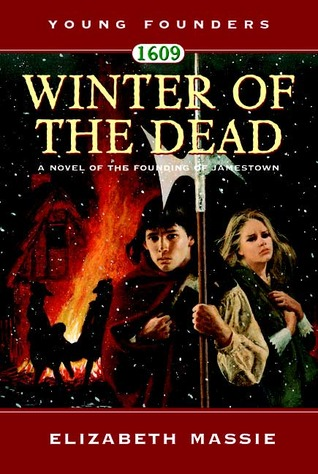 1609: Winter of the Dead: A Novel of the Founding of Jamestown