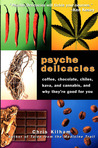 Psyche Delicacies: Coffee, Chocolate, Chiles, Kava, and Cannabis, and Why They're Good for You