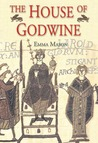 The House of Godwine: The History of a Dynasty