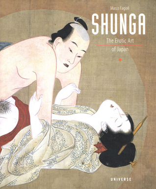 Shunga: The Erotic Art of Japan