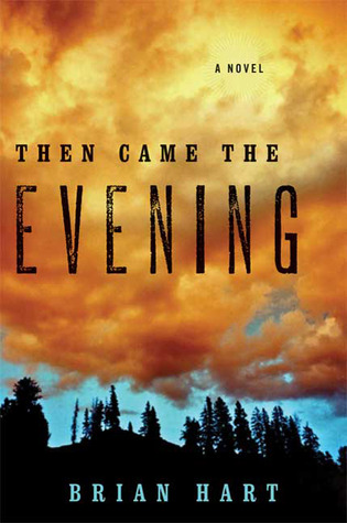 Then Came the Evening by Brian Hart