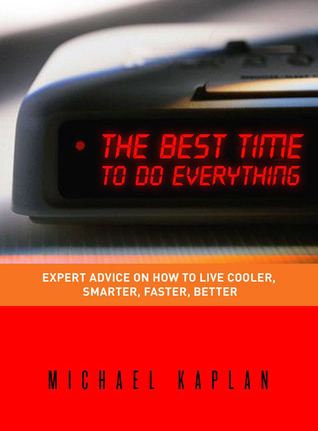 The Best Time to Do Everything by Michael Kaplan