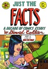 Just the Facts: A Decade of Comic Essays