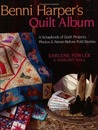 Benni Harper's Quilt Album: A Scrapbook of Quilt Projects, Photos & Never-Before-Told Stories
