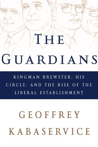 The Guardians by Geoffrey Kabaservice