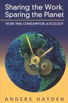 Sharing the Work, Sparing the Planet: Work Time, Consumption, & Ecology