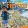 Capture Your Kids in Pictures: Simple Techniques for Taking Great Family Photos with Any Camera
