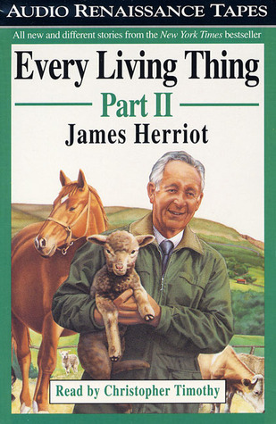Every Living Thing, Part II by James Herriot