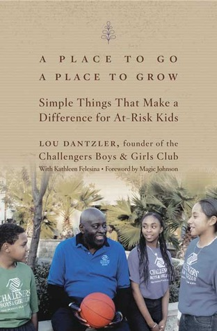 A Place to Go, A Place to Grow: Simple Things That Make a Difference for At-Risk Kids