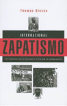 International Zapatismo: The Construction of Solidarity in the Age of Globalization