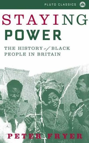 Staying Power: The History of Black People in Britain by Peter ...